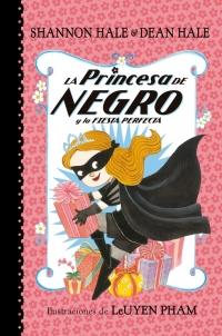 megustaleer - La Princesa de Negro y la fiesta perfecta - Shannon Hale / Dean Hale