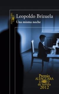 megustaleer - Una misma noche (Premio Alfaguara 2012) - Brizuela, Leopoldo