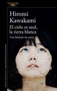 megustaleer - El cielo es azul, la tierra blanca - Hiromi Kawakami