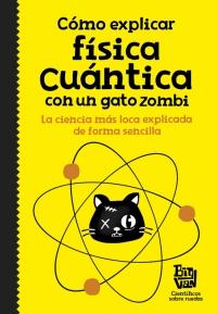 Resultado de imagen de como explicar fisica cuantica con un gato zombie