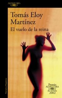 megustaleer - El vuelo de la reina (Premio Alfaguara 2002) - Tomás Eloy Martínez