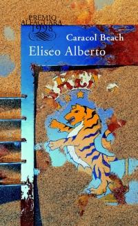 megustaleer - Caracol Beach (Premio Alfaguara 1998) - Eliseo Alberto