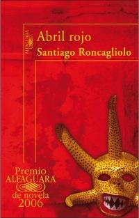 megustaleer - Abril rojo (Premio Alfaguara 2006) - Santiago Roncagliolo