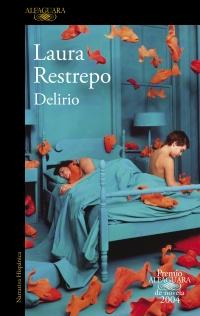 megustaleer - Delirio (Premio Alfaguara 2004) - Laura Restrepo