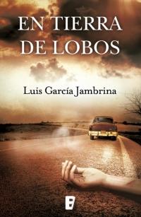 En tierra de lobos Luis García Jambrina