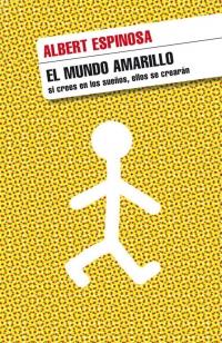 megustaleer - El mundo amarillo - Albert Espinosa