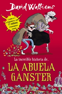 megustaleer - La increíble historia de... la abuela gánster - David Walliams