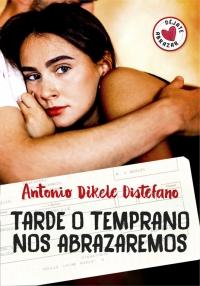 Resultado de imagen de Tarde o temprano nos abrazaremos, Antonio Dikele Distefano