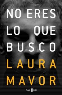 megustaleer - No eres lo que busco - Laura Mavor