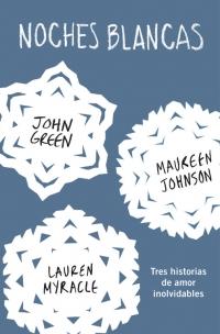 megustaleer - Noches blancas - John Green / Erin Lange / Maureen Johnson