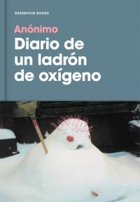 megustaleer - Diario de un ladrón de oxígeno - Anónimo