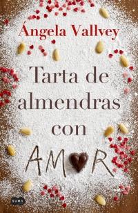 megustaleer - Tarta de almendras con amor - Ángela Vallvey