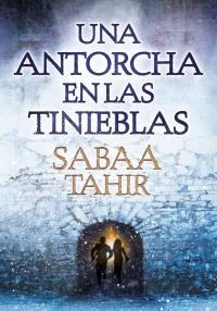 megustaleer - Una antorcha en las tinieblas - Sabaa Tahir