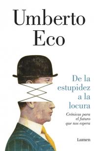 megustaleer - De la estupidez a la locura - Umberto Eco