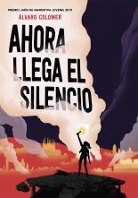 megustaleer - Ahora llega el silencio - Álvaro Colomer