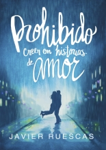 megustaleer - Prohibido creer en historias de amor - Javier Ruescas