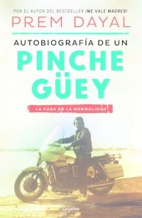 megustaleer - Autobiografía de un pinche güey - Prem Dayal