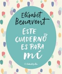 megustaleer - Este cuaderno es para mí - Elísabet Benavent