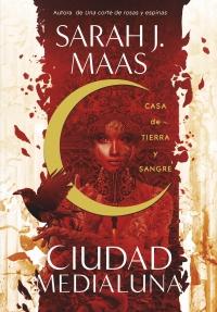 megustaleer - Casa de tierra y sangre (Ciudad Medialuna 1) - Sarah J. Maas