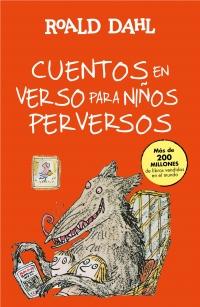 megustaleer - Cuentos en verso para niños perversos (Colección Alfaguara Clásicos) - Roald Dahl