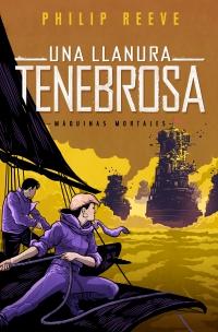 megustaleer - Una llanura tenebrosa (Serie Máquinas mortales) - Philip Reeve