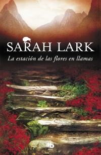 megustaleer - La estación de las flores en llamas (Trilogía del Fuego 1) - Sarah Lark