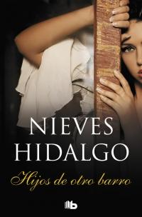 megustaleer - Hijos de otro barro - Nieves Hidalgo
