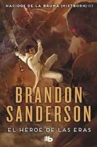 megustaleer - El Héroe de las Eras (Nacidos de la bruma [Mistborn] 3) - Brandon Sanderson