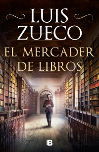 megustaleer - El mercader de libros - Luis Zueco