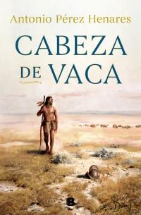megustaleer - Cabeza de Vaca - Antonio Pérez Henares