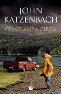 megustaleer - Confianza ciega - John Katzenbach