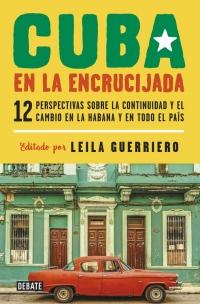 megustaleer - Cuba en la encrucijada - Leila Guerriero