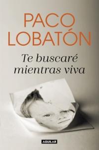 megustaleer - Te buscaré mientras viva - Paco Lobatón