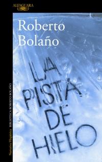 megustaleer - La pista de hielo - Roberto Bolaño