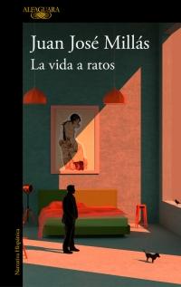'La vida a ratos' de Juan José Millás