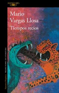 Tiempos recios, Mario Vargas Llosa, Casi literal