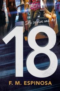 Resultado de imagen de portada de 18, F. M. Espinosa