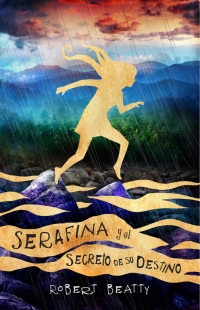 megustaleer - Serafina y el secreto de su destino (Serafina 3) - Robert Beatty