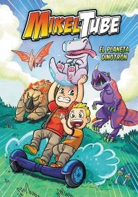 El planeta Dinodrón (MikelTube 1) - Megustaleer