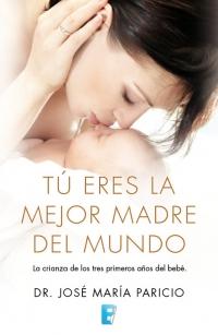 megustaleer - Tú eres la mejor madre del mundo - José María Paricio
