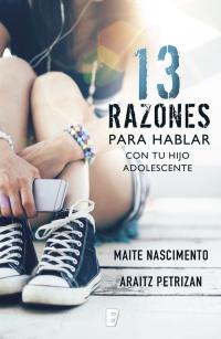 megustaleer - 13 razones para hablar con tu hijo adolescente - Maite Nascimento / Araitz Petrizan