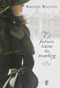 megustaleer - El futuro tiene tu nombre - Brenna Watson