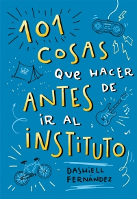 Resultado de imagen de 101 cosas que hacer antes de ir al instituto Dashiell Fernández Pena