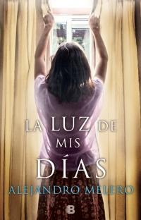 megustaleer - La luz de mis días - Alejandro Melero