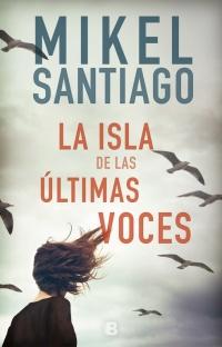 megustaleer - La isla de las últimas voces - Mikel Santiago