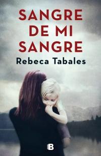 megustaleer - Sangre de mi sangre - Rebeca Tabales