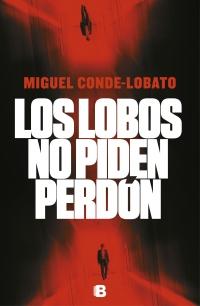 megustaleer - Los lobos no piden perdón - Miguel Conde-Lobato