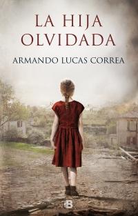 megustaleer - La hija olvidada - Armando Lucas Correa