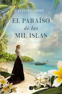 megustaleer - El paraíso de las mil islas - Elena Clarke