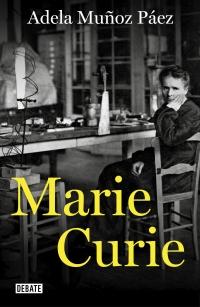 Marie Curie de Adela Muñoz Páez